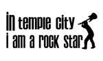 In Temple City I am a Rock Star