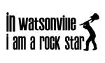 In Watsonville I am a Rock Star