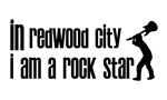 In Redwood City I am a Rock Star