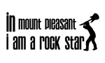 In Mount Pleasant Mi I am a Rock Star