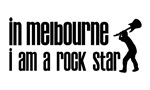 In Melbourne I am a Rock Star