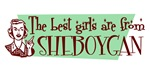 Best Girls are from Sheboygan