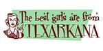 Best Girls are from Texarkana Tx