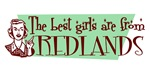 Best Girls are from Redlands