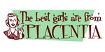 Best Girls are from Placentia