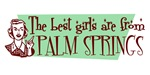 Best Girls are from Palm Springs