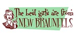 Best Girls are from New Braunfels