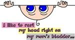 Rest head on bladder