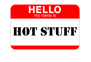 HELLO MY NAME IS HOTSTUFF
