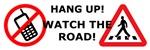 Hang up! Watch for Pedestrians!