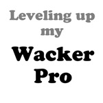 Leveling up my Wacker Pro