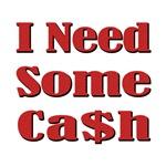 I Need Some Cash