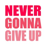 Never Give Up (Red)