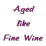 Aged like Fine Wine