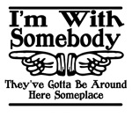 I'm With Somebody