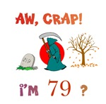 AW, CRAP!  I'M 79? Gifts