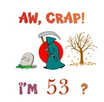 AW, CRAP!  I'M 53?  Gifts