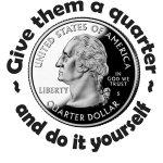 Give Them A Quarter