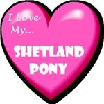 I Love My Shetland Pony Gifts