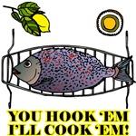 You Hook 'Em I'll Cook 'Em T-Shirts
