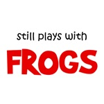Still Plays With Frogs T-Shirt