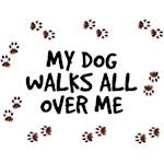 My Dog Walks All Over Me
