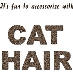 Accessorize With Cat Hair T-Shirts