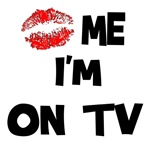 Kiss Me I'm on TV! T-Shirts & Gifts