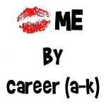 Kiss Me By Profession/Career (A-K)