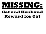 Missing...cat and husband