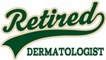 Retired Dermatologist Shirts