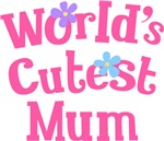 Worlds Cutest Mum Gifts and T-shirts