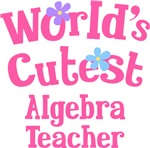 Worlds Cutest Algebra Teacher Gifts and T-shirts