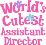 Worlds Cutest Assistant Director Gifts and Tshirts