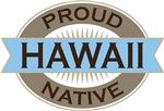 Proud Hawaii Native T-shirts