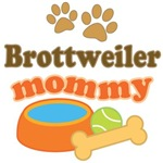 Brottweiler Mom T-shirts and Gifts