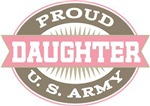 Proud U. S. Army Daughter T-shirts