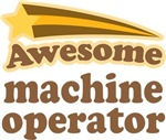 Awesome Machine Operator T-shirts