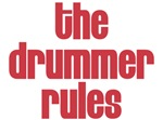 THE DRUMMER RULES