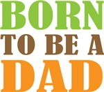 Cool Born To Be A Dad T-shirts