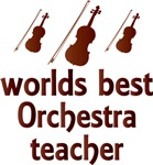 Worlds Best Orchestra Teacher Gifts and T-shirts
