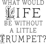 Funny Trumpet Music Quote T-shirts and Gifts
