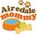 Airedale Mommy Pet Mom Gifts and T-shirts