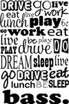 BASS Eat Sleep Work Play Music T-shirts
