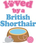 Loved By A British Shorthair Cat T-shirts