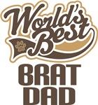 Brat Dad (Worlds Best) T-shirts