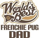 Frenchie Pug Dad (Worlds Best) T-shirts