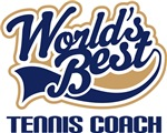 Tennis Coach (Worlds Best) T-shirts and Hoodies
