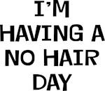 I'm Having No Hair