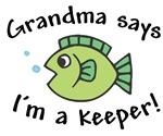 Grandma Says I'm a Keeper!